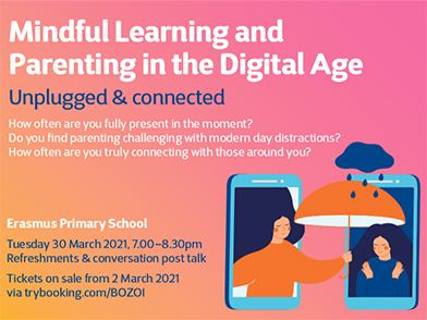 Mindful Learning & Parenting in the Digital Age – Tuesday 30 March 2021